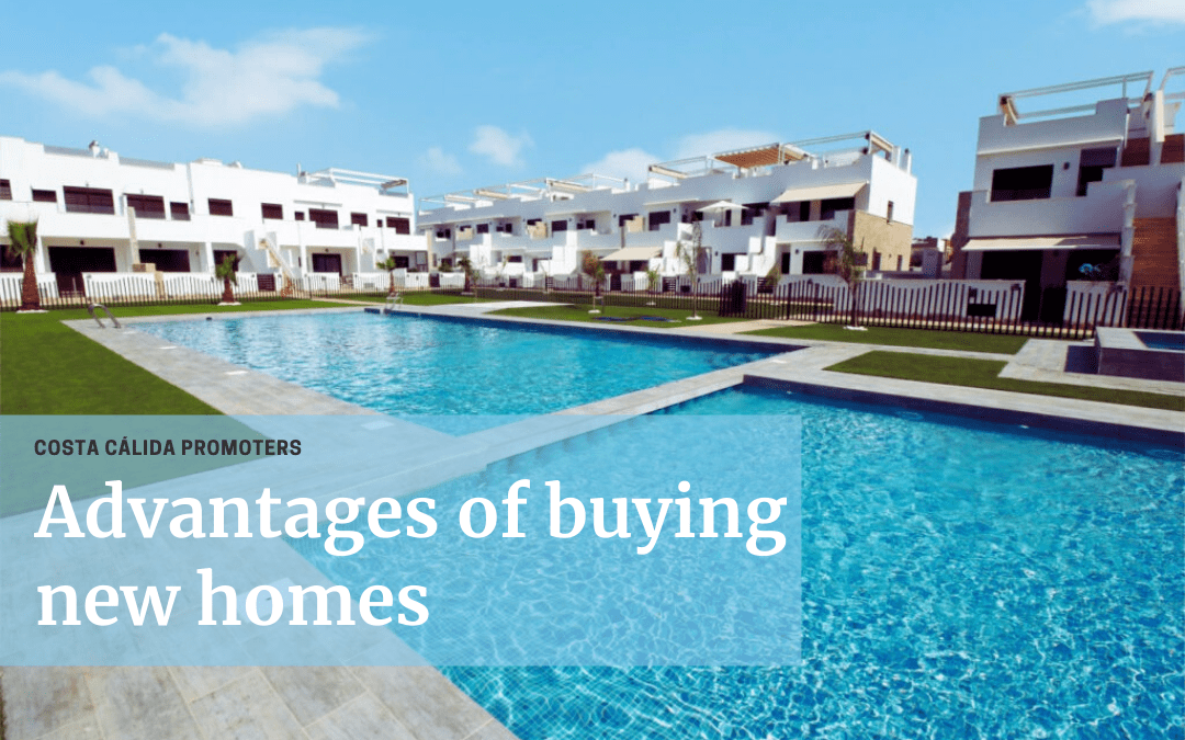 ADVANTAGES OF BUYING NEW HOMES
